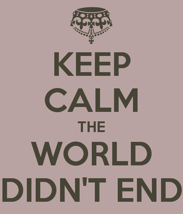 keep-calm-the-world-didn-t-end-8